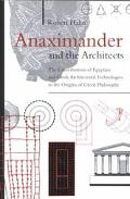 Anaximander and the Architects The Contributions of Egyptian and Greek Architectural Technol...