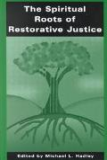 Spiritual Roots of Restorative Justice