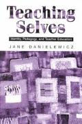 Teaching Selves Identity, Pedagogy, and Teacher Education