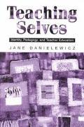 Teaching Selves Identity, Pedagogy, and Teacher Education