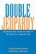 Double Jeopardy Addressing Gender Equity in Special Education Supports and Services