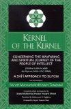 Kernel of the Kernel Concerning the Wayfaring and Spiritual Journey of the People of Intelle...