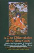 Clear Differentiation of the Three Codes Essential Distinctions Among the Individual Liberation, Great Vehicle, and Tantric Systems  The Sdom Gsum Rab Dbye and Six Letters