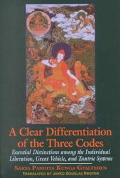 Clear Differentiation of the Three Codes Essential Differentiations Among the Individual Liberation, Great Vehicle, and Tantric Systems