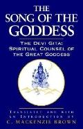 Song of the Goddess The Devi Gita  Spiritual Counsel of the Great Goddess