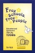 Free Schools, Free People Education and Democracy After the 1960s