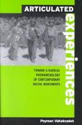 Articulated Experiences Toward a Radical Phenomenology of Contemporary Social Movements