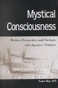Mystical Consciousness Western Perspectives and Dialogue With Japanese Thinkers