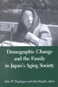 Demographic Change and the Family in Japans Aging Society