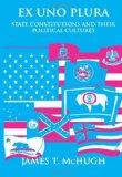 Ex Uno Plura: State Constitutions and Their Political Cultures (Suny Series in American Cons...