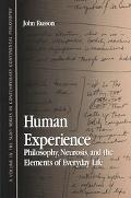 Human Experience Philosophy, Neurosis, and the Elements of Everyday Life