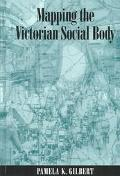 Mapping the Victorian Social Body