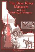 Bear River Massacre and the Making of History