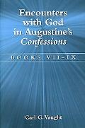 Encounters With God in Augustine Books VII - IX