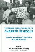 Emancipatory Promise of Charter Schools Towards a Progressive Politics of School Choice