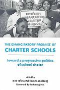 Emancipatory Promise of Charter Schools Towards a Progressive Politics of School Choice