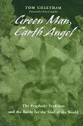 Green Man, Earth Angel The Prophetic Tradition and the Battle for the Soul of the World