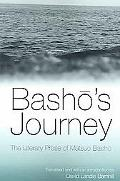 Basho's Journey The Literary Prose of Matsuo Basho