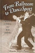 From Ballroom To Dancesport Aesthetics, Athletics, And Body Culture