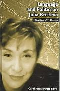 Language And Politics In Julia Kristeva Literature, Art, Therapy