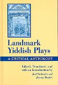 Landmark Yiddish Plays A Critical Anthology