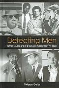 Detecting Men Masculinity And the Hollywood Detective Film