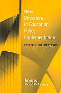 New Directions in Education Policy Implementation Confronting Complexity
