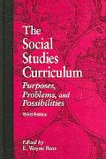 Social Studies Curriculum Purposes, Problems, And Possibilities