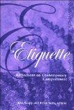 Etiquette: Reflections on Contemporary Comportment (Suny Series, Hot Topics: Contemporary Philosophy and Culture)