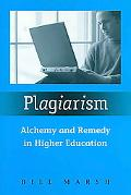 Plagiarism Alchemy and Remedy in Higher Education