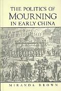Politics of Mourning in Early China