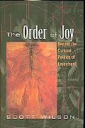 The Order of Joy: Beyond the Cultural Politics of Enjoyment