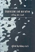 Depression and Narrative: Telling the Dark