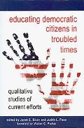 Educating Democratic Citizens in Troubled Times: Qualitative Studies of Current Efforts