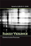 Family Violence: Communication Processes (Suny Series in Communication Studies)