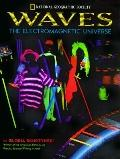 Waves: The Electro-Magnetic Universe