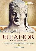 Eleanor of Aquitaine The Queen Who Rode Off to Battle