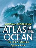 Atlas of the Ocean The Deep Frontier