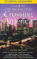 National Geographics Guide to the Interstates Crossing America