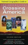 Crossing America: National Geographic's Guide to the Interstates - National Geographic Socie...