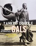 Yankee Doodle Gals Women Pilots of World War II