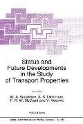 Status and Future Developments in the Study of Transport Properties Proceedings of the NATO ...