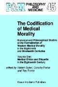Codification of Medical Morality Historical and Philosophical Studies of the Formalization o...