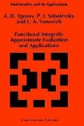 Functional Integrals Approximate Evaluation and Applications