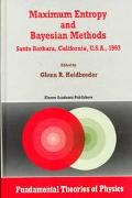 Maximum Entropy and Bayesian Methods Santa Barbara, California, U.S.A., 1993 Proceedings of ...