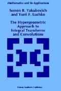 Hypergeometric Approach to Integral Transforms and Convolutions