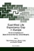 East-West Life Expectancy Gap in Europe Environmental and Non-Environmental Determinants