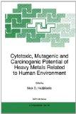 Cytotoxic, Mutagenic and Carcinogenic Potential of Heavy Metals Related to Human Environment (NATO Science Partnership Sub-Series: 2:)