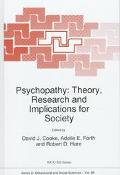 Psychopathy Theory, Research and Implications for Society