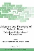 Mitigation and Financing of Seismic Risks Turkish and International Perspectives